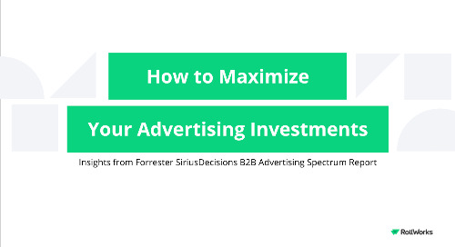 How to Maximize Your B2B Advertising Investment