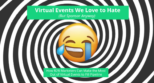 Virtual Events We Love To Hate (But Sponsor Anyway)