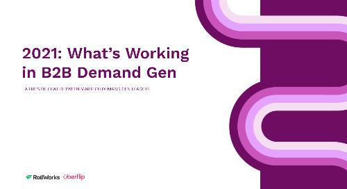 2021: What's Working in B2B Demand Gen
