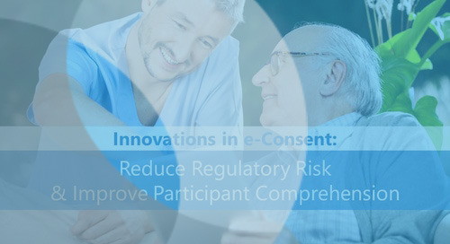 Innovations in e-Consent: Reducing Regulatory Risk While Improving Participant Comprehension