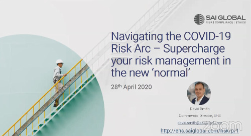 "Navigating the COVID-19 Risk Arc in EHS: Supercharge your Risk Management in the ""New Normal"""