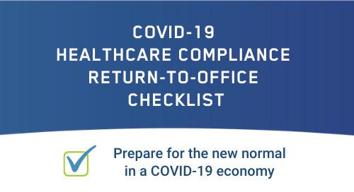 COVID-19 Healthcare Compliance Return-to-Office Checklist