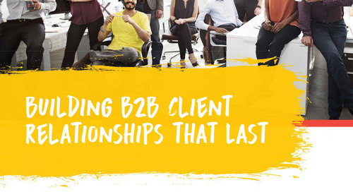 Building B2B Client Relationships That Last - eBook