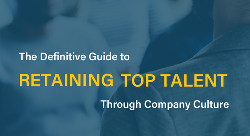 The Definitive Guide to Retaining Top Talent