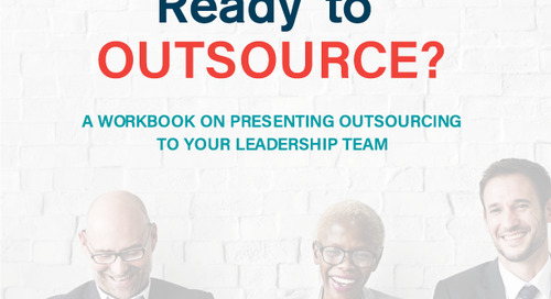 Ready to Outsource? Presenting Outsourcing to Your Leadership Team - eBook