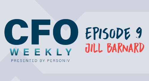 [CFO Weekly] Episode 9: Embrace Change, Don't Fear It With Jill Barnard