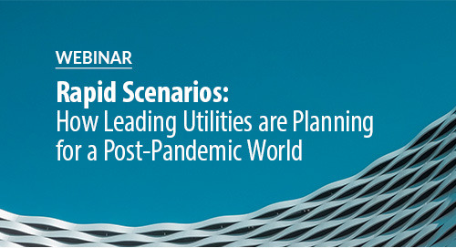 Register Now: Webinar – Rapid Scenarios: How Leading Utilities are Planning for a Post-Pandemic World