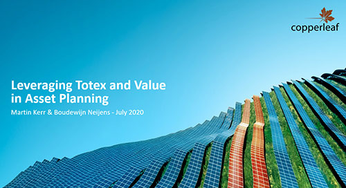 Webinar: Leveraging Totex and Value in Asset Planning