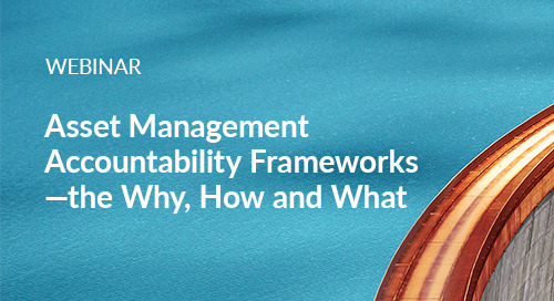 Register Now: Webinar: Asset Management Accountability Frameworks—the Why, How and What