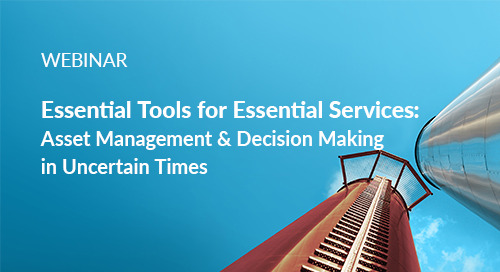 Register Now: Webinar - Essential Tools for Essential Services: Asset Management and Decision Making in Uncertain Times