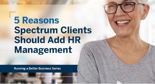 5 Reasons Spectrum Clients Should Add HR Management