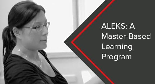 ALEKS: A Mastery-Based Learning Program