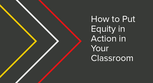 How to Put Equity in Action in Your Classroom