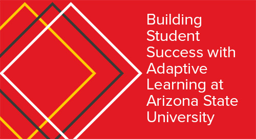 Building Student Success with Adaptive Learning at Arizona State University
