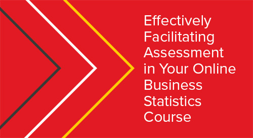 Effectively Facilitating Assessment in Your Online Business Statistics Course