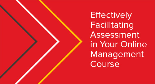 Effectively Facilitating Assessment in Your Online Management Course