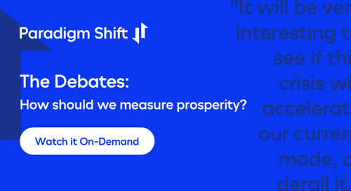 Paradigm Shift Debate 1: How should we measure prosperity?
