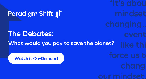 Paradigm Shift Debate 2: What would you pay to save the planet?