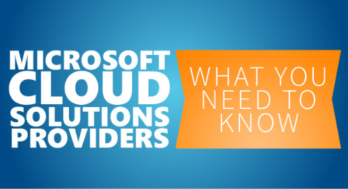 Microsoft Cloud Solutions Providers - What You Need to Know