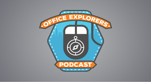 Office Explorers Episode 017 - What to use When with us!