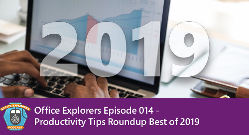 Office Explorers Episode 014 - Productivity Tips Clip Show #2
