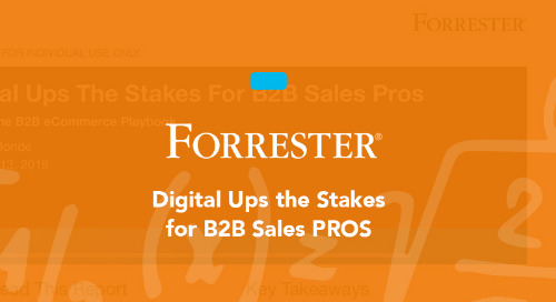 Forrester: Digital Ups the Stakes for B2B Sales Pros