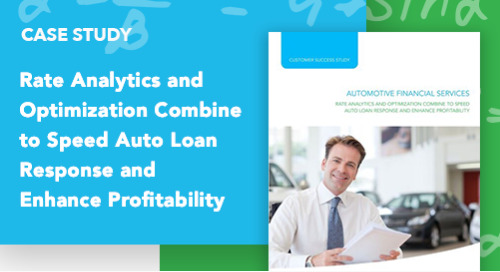 Rate Analytics and Optimization Combine to Speed Auto Loan Response and Enhance Profitability