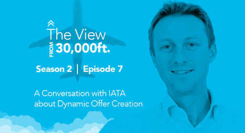 Season 2, Episode 7: A Conversation with IATA about Dynamic Offer Creation