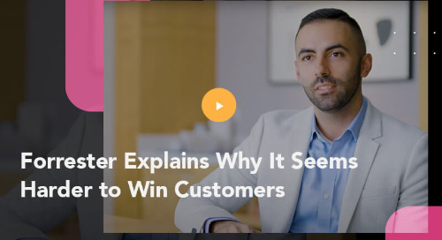 Forrester Explains Why It Seems Harder to Win Customers