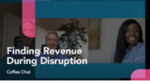 Finding Revenue During Disruption