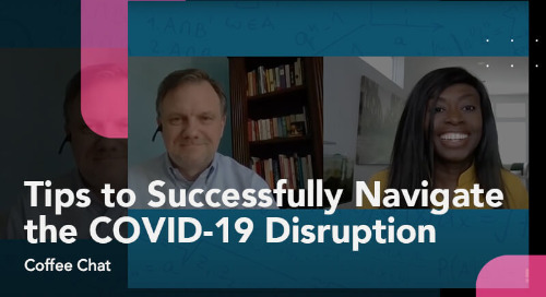 Tips to Successfully Navigate the COVID-19 Disruption