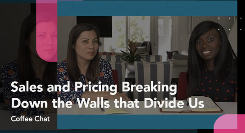 Sales and Pricing - Breaking Down the Walls that Divide Us