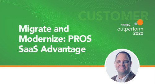 Migrate and Modernize: PROS SaaS Advantage