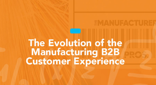 The Evolution of the Manufacturing B2B Customer Experience