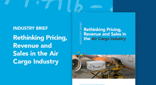 Rethinking Pricing, Revenue, and Sales in the Air Cargo Industry