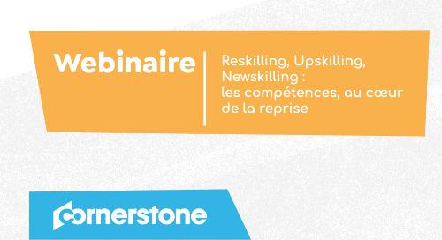 Reskilling, Upskilling, Newskilling : les compétences, au cœur de la reprise