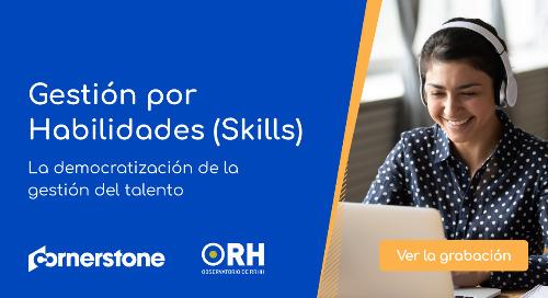 Gestión por Habilidades (Skills) La democratización de la gestión del talento