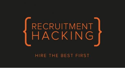 Recruitment Hacking – Mit effizienterem Recruiting die richtigen Talente finden