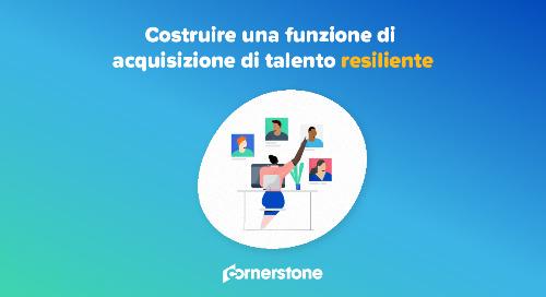 Costruire una funzione di acquisizione di talento resiliente