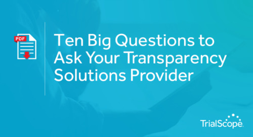10 Big Questions to Ask Your Clinical Transparency Solutions Provider