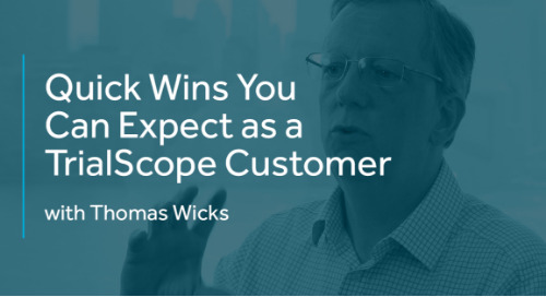 Quick Wins You Can Expect as a TrialScope Customer