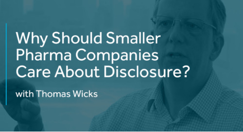 Why Should Smaller Pharma Companies Care About Disclosure?