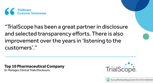 """TrialScope has been a great partner in disclosure and selected transparency efforts."""