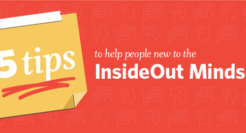 5 Tips to Help People New to the InsideOut Mindset