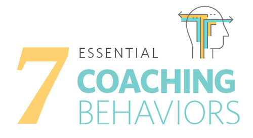 7 Essential Behaviors for Better Coaching Conversations