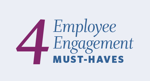 4 Employee Engagement Must-haves