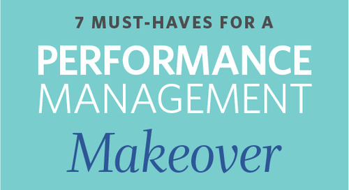 7 Must-haves for a Performance Management Makeover