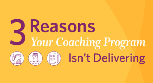 3 Reasons Your Coaching Program Isn't Delivering