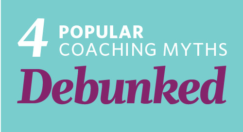 4 Popular Coaching Myths Debunked