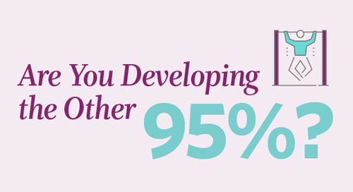 Are You Developing the Other 95%?